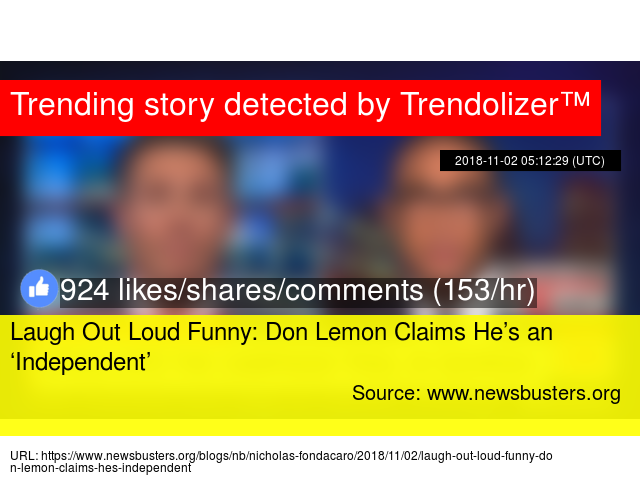 Laugh Out Loud Funny: Don Lemon Claims He's an 'Independent'