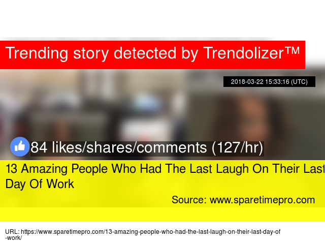 13 Amazing People Who Had The Last Laugh On Their Last Day